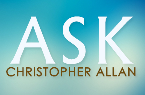 Ask Christopher Allan